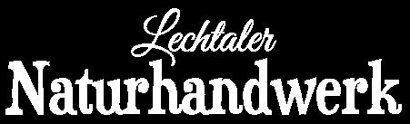 Lechtaler Naturhandwerk